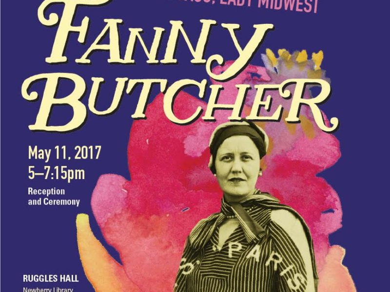 Miss Chicago, Lady Midwest: Fanny Butcher's Induction to the Chicago Literary Hall of Fame, Co-Sponsored by Newberry Library, Guild Literary Complex and more